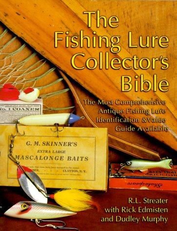 9781574321067: The Fishing Lure Collector's Bible: The Most Comprehensive Antique Fishing Lure Identification & Value Guide Available