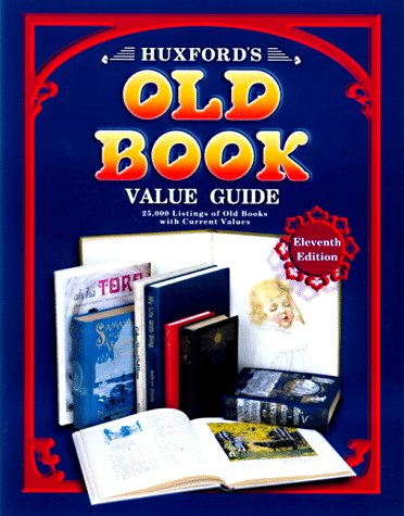 9781574321197: Huxford's Old Book Value Guide: 25,000 Listings of Old Books with Current Values