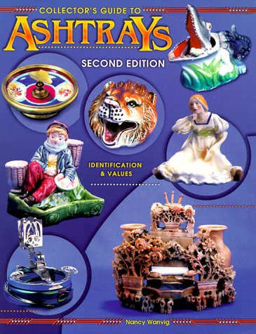 9781574321333: Collector's Guide to Ashtrays: Identification & Values, 2nd Edition