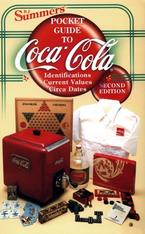 9781574321388: B.J.Summers Pocket Guide to Coca Cola: Identification, Current Values, Circa Dates