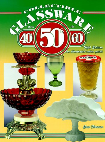 9781574321395: Collectible Glassware from the 40s 50s 60s: An Illustrated Value Guide (5th ed)
