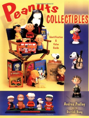 Peanuts Collectibles : Identification and Values Guide: Andrea Podley; Derrick