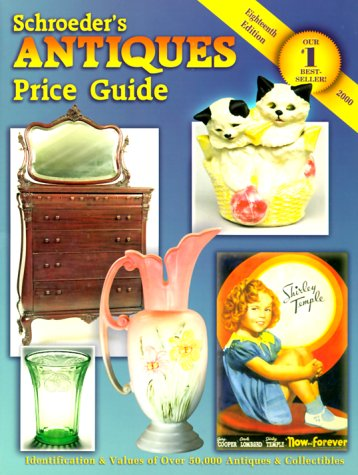 Schroeder's Antiques: Price Guide (Schroeder's Antiques Price: Huxford, Sharon