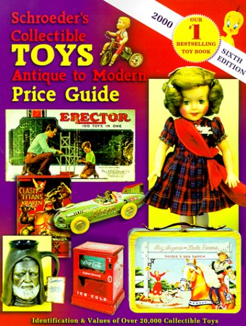 Schroeder's Collectible Toys : Antique to Modern: Huxford, Sharon [Editor];