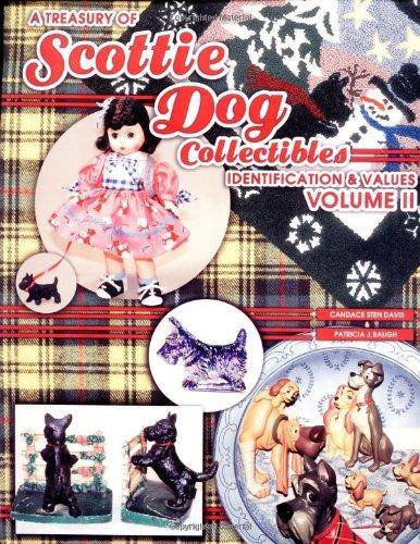 A Treasury of Scottie Dog Collectibles: Identification & Values, Volume II: Candace Sten Davis,...