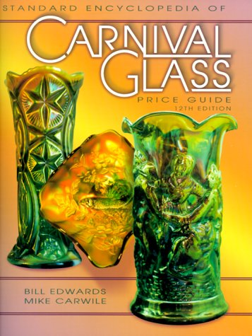 9781574321586: The Standard Carnival Glass Price Guide (Standard Encyclopedia of Carnival Glass Price Guide, 12th ed)