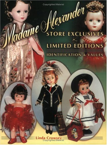 9781574321739: Madame Alexander Store Exclusives And Limited Editions, Identification & Values