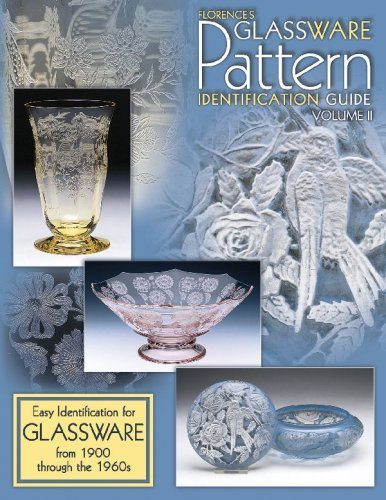 9781574321777: Florence's Glassware Pattern Identification Guide: Easy Identification for Glassware from 1900 Through the 1960s, Vol. 2