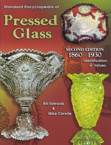 9781574321791: Standard Encyclopedia of Pressed Glass 1860-1930: Identification & Values