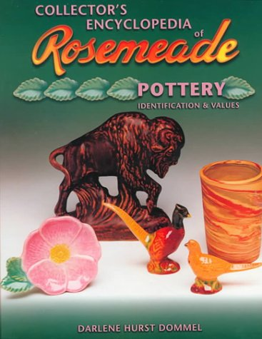 9781574321807: Collectors Encyclopedia of Rosemeade Pottery Identification & Values