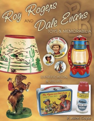 9781574321814: Roy Rogers and Dale Evans Toys and Memorabilia, Identification & Values