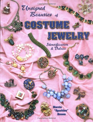 Unsigned Beauties Of Costume Jewelry: Identification &: Marcia Sparkles Brown