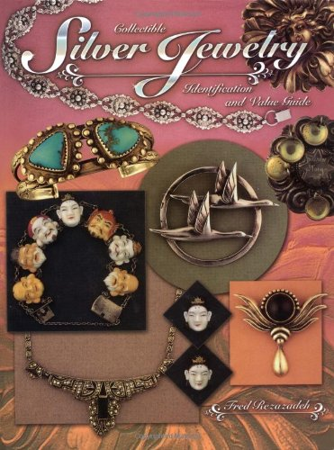 Collectible Silver Jewelry: Identification and Value Guide: Rezazadeh, Fred