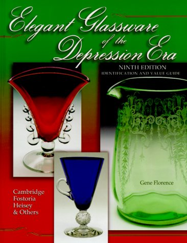 Elegant Glassware of the Depression Era: Identification and Value Guide (Elegant Glassware of the Depression Era: Identification & Value Guide) (1574321951) by Gene Florence