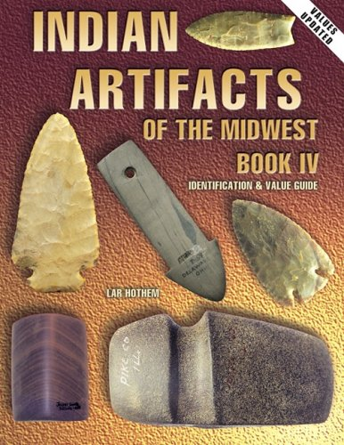 Indian Artifacts Of The Midwest (1574321978) by Hothem, Lar