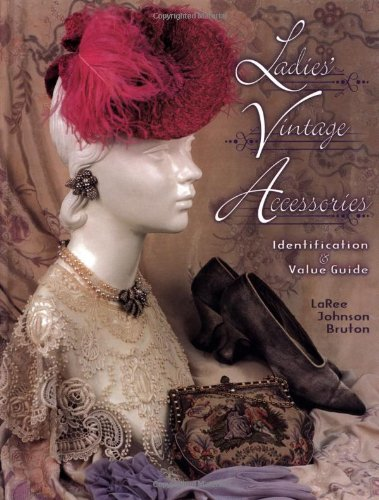 Ladies' Vintage Accessories: Identification & Value Guide