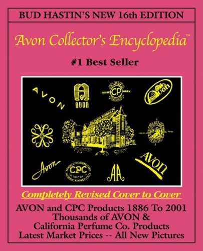 9781574322095: Bud Hastin's Avon Collector's Encyclopedia (New 16th Edition For 2001) - The Official Guide For Avon Bottle & CPC Collectors