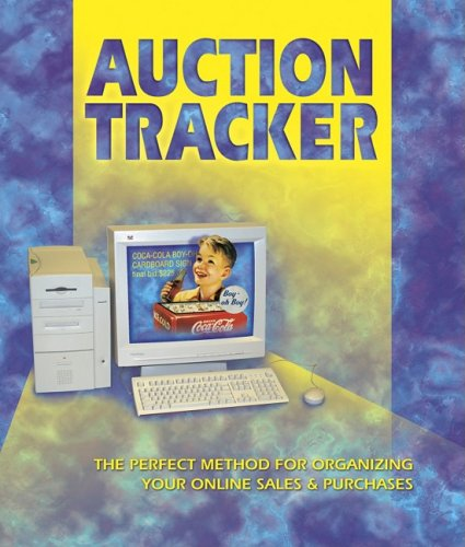 Auction Tracker: The Perfect Method for Organizing Your Online Sales & Purchases: Collector ...