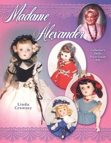 9781574322224: Madame Alexander Collectors Dolls Price Guide