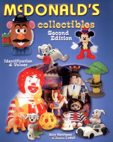 McDonald's Collectibles: Identification & Values, Second Edition: Henriques, Gary A.