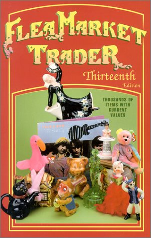 9781574322507: Flea Market Trader (Flea Market Trader, 13th ed)