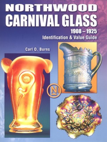 9781574322545: Northwood Carnival Glass: 1908-1925 Identification & Value Guide