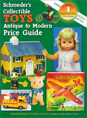 9781574322590: Schroeder's Collectible Toys Antique to Modern Price Guide: Identification & Valued of Over 20,000 Collectible Toys