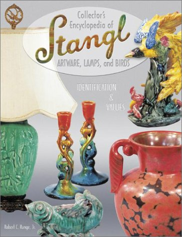 9781574322606: Collectors Encyclopedia of Stangl Artware, Lamps, and Birds, Identification & Values