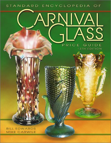 9781574322736: The Standard Encyclopedia of Carnival Glass Price Guide