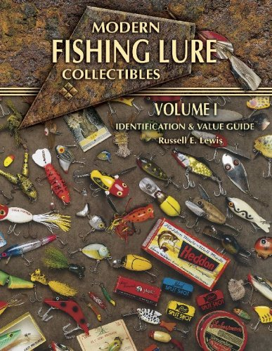 Modern Fishing Lure Collectibles, Vol. 1: Identification & Value Guide: Lewis, Russell E.