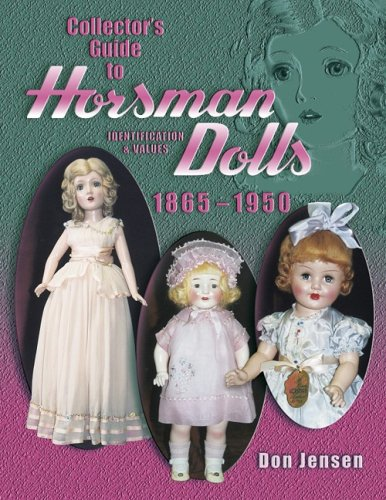 9781574322798: Collector's Guide to Horsman Dolls 1865-1950: Identification & Values