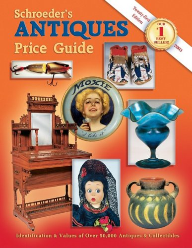 Schroeder's Antiques Price Guide (Schroeders Antiques Price: Huxford, Sharon