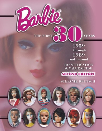 9781574323160: Barbie the First 30 Years, 1959 Through 1989 and Beyond: Identification & Value Guide