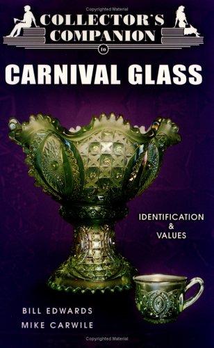 9781574323184: Collector's Companion to Carnival Glass: Identification & Values