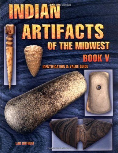 9781574323269: Indian Artifacts Of The Midwest, Book V