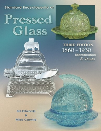 9781574323306: Standard Encyclopedia of Pressed Glass: 1860-1930 Identification & Values