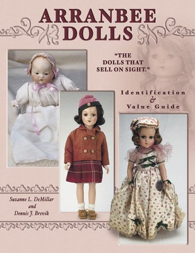 9781574323436: Arranbee Dolls: The Dolls That Sell on Sight, Identification & Value Guide