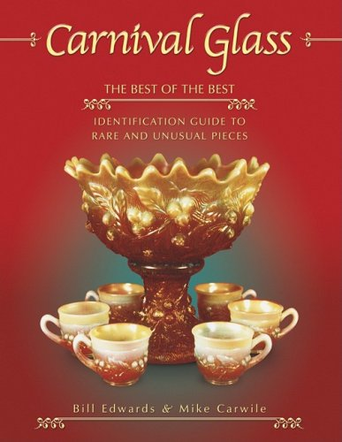 9781574323474: Carnival Glass: The Best of the Best : Identification Guide to Rare and Unusual Pieces