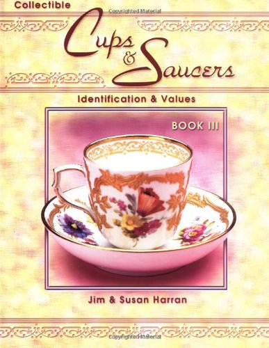 9781574323528: Collectible Cups & Saucers: Identification & Values, Book 3