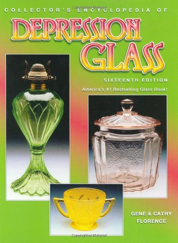Collector's Encyclopedia of Depression Glass (16th Edition)
