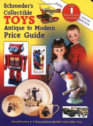 9781574323665: Schroeders Collectible Toys Antique to Modern Pg (Schroeder's Collectible Toys: Antique to Modern Price Guide)