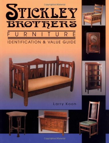 Stickley brothers furniture: identification & value guide.
