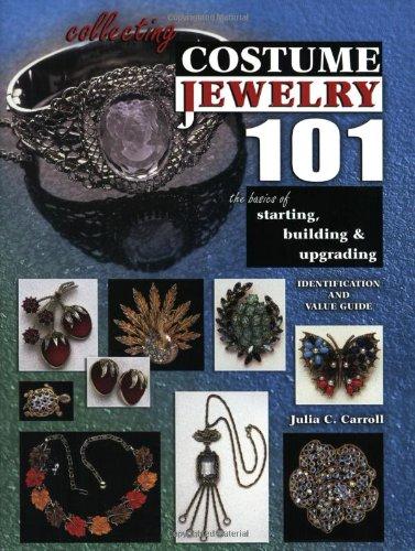 Collecting Costume Jewelry 101: The Basics of Starting, Building & Upgrading (Identification & Va...