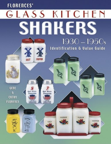 Florence's Glass Kitchen Shakers 1930-1950s (157432389X) by Gene Florence; Cathy Florence