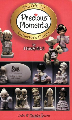 The Official Precious Moments Collector's Guide to: Malinda Bomm; John