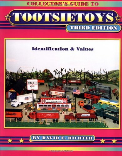 Collector's Guide to Tootsietoys: Richter, David