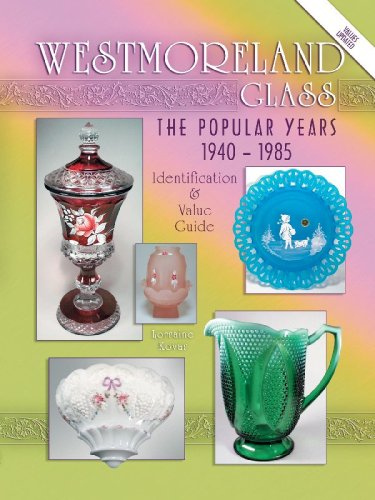 9781574324037: Westmoreland Glass the Popular Years 1940-1985 (Identification & Value Guide)