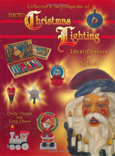 9781574324082: Collector's Encyclopedia of Electric Christmas Lighting: Identification & Values