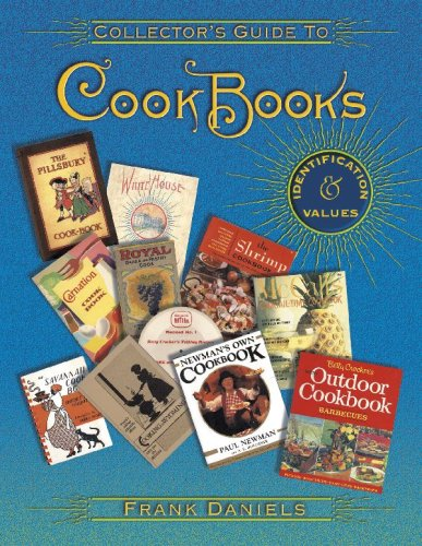 9781574324112: Collector's Guide To Cookbooks: Identification & Values (Collector Books)