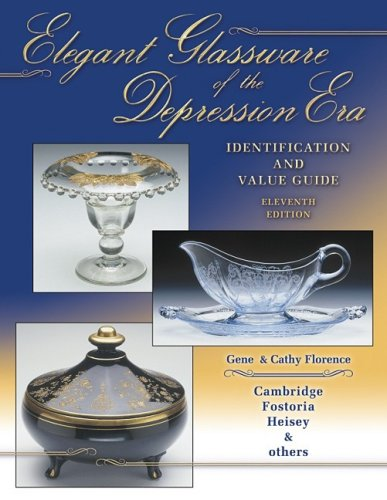 Elegant Glassware Of The Depression Era: Identification and Value Guide (9781574324174) by Gene Florence; Cathy Florence; Cambridge Fostoria Heisey & Others